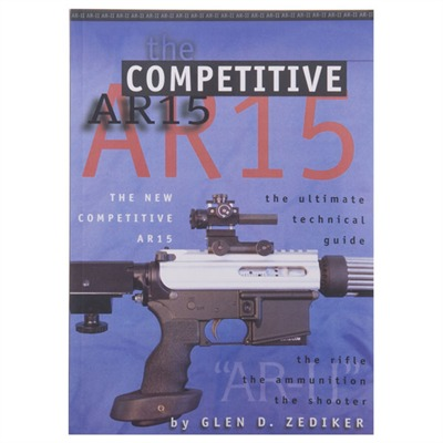 The Competitive AR-15 by Zediker Publishing