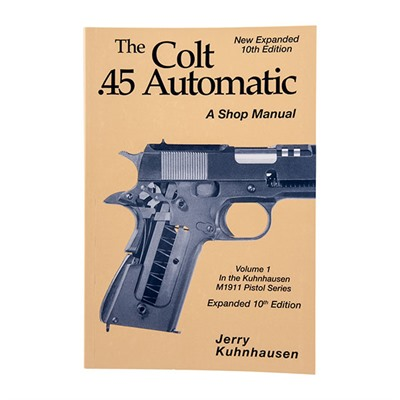 Colt 45 Auto Shop Manual- 10th Edition by Heritage Gun Books