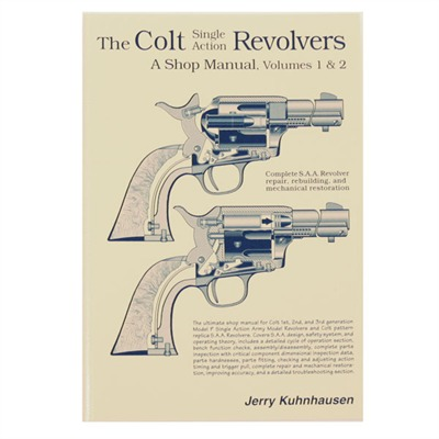 Colt Single Action Revolvers Shop Manual- Volumes I & Ii by Heritage Gun Books